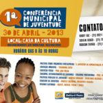 1ª Conferência Municipal de Juventude. Estarei lá como COACHING EDUCACIONAL desenvolvendo o tema EMPREENDEDORISMO.