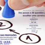 A Coach Graça Santos fará a palestra de abertura da Feira das Profissões realizada pela EDEL – Escola Dinâmica de Educação e Lazer na Ilha do Governador/RJ