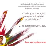 """O EventosFB apresenta a palestra """"Coaching na Educação: contexto, aplicação e possibilidades."""", com Graça Santos, no dia 27 de outubro de 2016, às 10:00"""