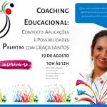 Palestra: Coaching Educacional, palestra com Graça Santos – Inscrições abertas