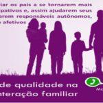 Programa de Qualidade na Interação Familiar, palestra gratuita no dia 10 de agosto