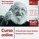 Curso online > A Escola dos meus sonhos com Moacir Gadotti