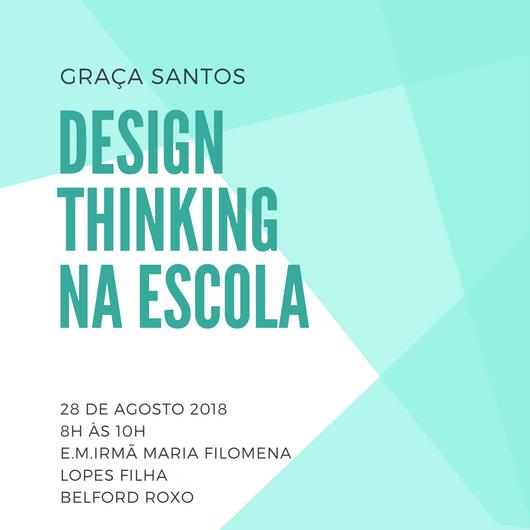 Design Thinking, um novo fazer em sala de aula