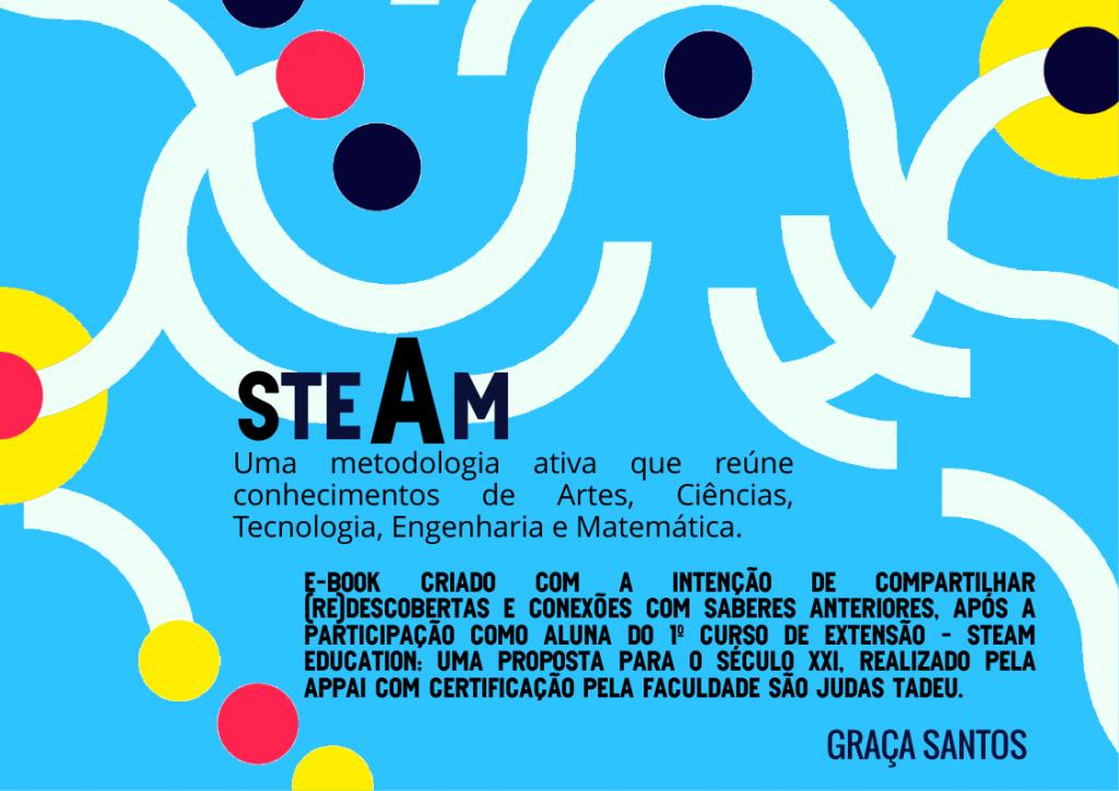 STEAM: Uma metodologia ativa que reúne conhecimentos de Artes, Ciências, Tecnologia, Engenharia e Matemática