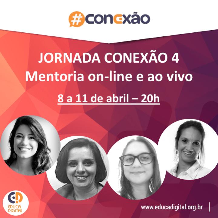 Participe da Jornada Conexão 4 –  Mentoria on-line e ao vivo  realizada pelo Instituto Educadigital